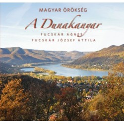 Fucskár József Attila - Fucskár Ágnes: A Dunakanyar - Magyar örökség
