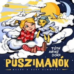Tóth Anikó Dóra: Puszimanók - Mesék a szép álmokért