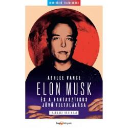Ashlee Vance: Elon Musk és a fantasztikus jövő feltalálása - Ifjúsági változat