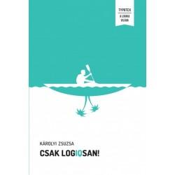 Károlyi Zsuzsa: Csak logIQsan! - Játékos logikai feladványok minden korosztálynak