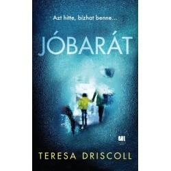 Teresa Driscoll: Jóbarát - Azt hitte, bízhat benne...