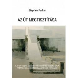 Stephen Parker: Az út megtisztítása - A jóga tiszta és örömteli elméhez vezető útja - Patandzsali, idegtudomány és az érzelmek