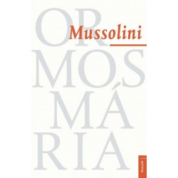 Ormos Mária: Mussolini