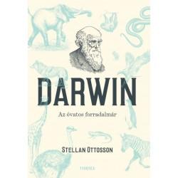 Stellan Ottosson: Darwin - Az óvatos forradalmár