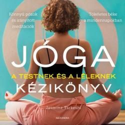Jasmine Tarkeshi: Jóga kézikönyv - A testnek és a léleknek