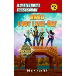 Devin Hunter: A Battle Royal fogságában 2. - Harc Loot Lake-ért - Egy nem hivatalos Fortnite regény