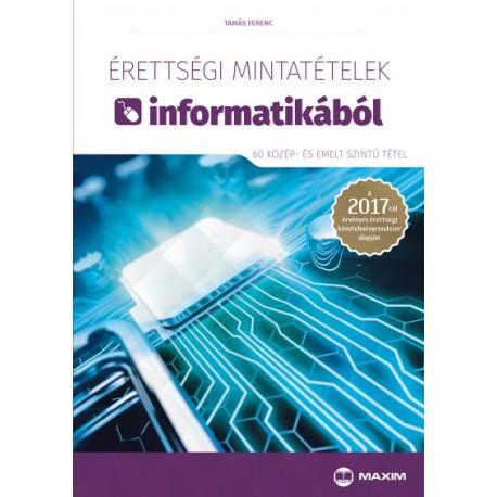 Tamás Ferenc: Érettségi mintatételek informatikából (60 közép- és emelt szintű tétel) - A 2017-től érvényes érettségi követel...