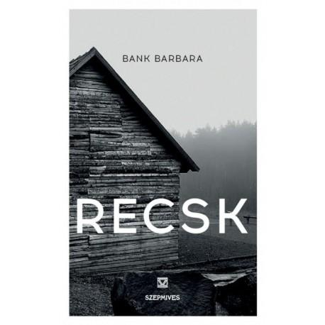 Bank Barbara: Recsk
