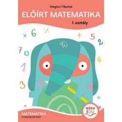 Forgács Tiborné: Előírt matematika - 1. osztály - Matematika gyakorló
