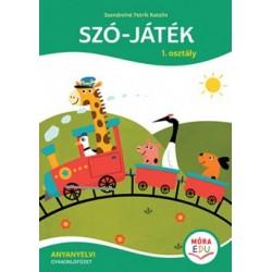 Szendreiné Petrik Katalin: Szó-játék - 1. osztály - Anyanyelvi gyakorlófüzet