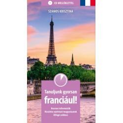 Szamos Krisztina: Tanuljunk gyorsan franciául! CD-melléklettel