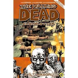 Robert Kirkman: The Walking Dead - Élőhalottak 20. - Nyílt háború - Első rész