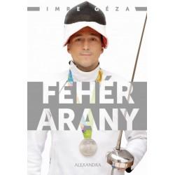 Imre Géza - Pietsch Tibor: Fehérarany