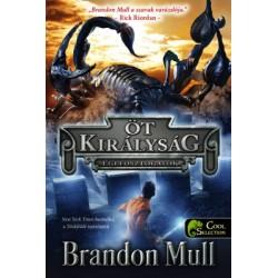 Brandon Mull: Égi fosztogatók - Öt királyság 1.