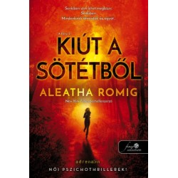 Aleatha Romig: Kiút a Sötétből - A Fény 2.