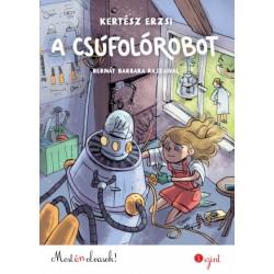 Kertész Erzsi: A csúfolórobot - Most én olvasok!