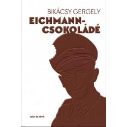 Bikácsy Gergely: Eichmann-csokoládé