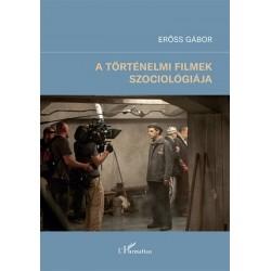 Erőss Gábor: A történelmi filmek szociológiája