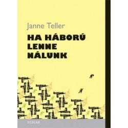 Janne Teller: Ha háború lenne nálunk