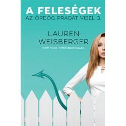 Lauren Weisberger: A feleségek