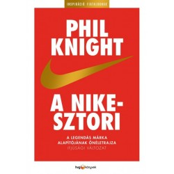 Phil Knight: A Nike-sztori - Ifjúsági változat - A legendás márka alapítójának önéletrajza