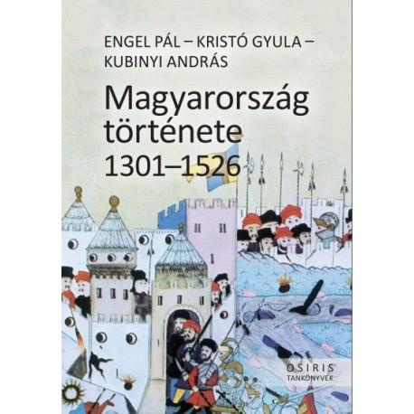 Engel Pál - Kristó Gyula - Kubinyi András: Magyarország története 1301-1526