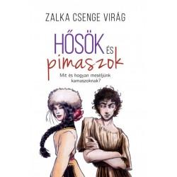 Zalka Csenge Virág: Hősök és pimaszok - Mit és hogyan meséljünk kamaszoknak?