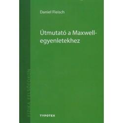 Daniel Fleisch: Útmutató a Maxwell-egyenletekhez
