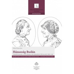 Géra Eleonóra: Házasság Budán - Családtörténetek a török kiűzése után újjászülető (fő)városból 1686-1726