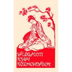Válogatott kínai közmondások - A Ferences Missziók Országos Központja által 1946-ban megjelentetett mű reprint kiadása