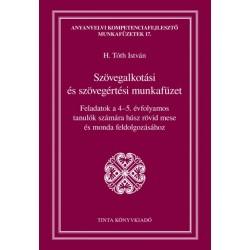 H. Tóth István: Szövegalkotási és szövegértési munkafüzet