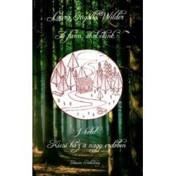 Laura Ingalls Wilder: A farm, ahol élünk 1. kötet - Kicsi ház a nagy erdőben