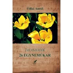 Tillai Aurél: 26 egyneműkar - Tavaszodik