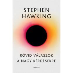 Stephen Hawking: Rövid válaszok a nagy kérdésekre