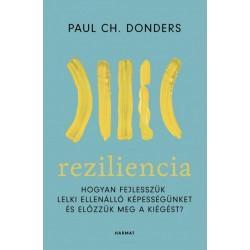 Paul Donders: Reziliencia - Hogyan fejlesszük lelki ellenálló képességünket és előzzük meg a kiégést?