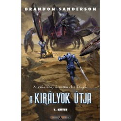 Brandon Sanderson: A királyok útja - I. kötet - A Viharfény krónika első könyve