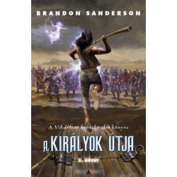 Brandon Sanderson - Sziklai István: A királyok útja - 2. kötet - A Viharfény krónika első könyve