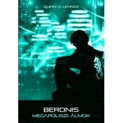 Quinn H. Lennox: Beronis - Megapoliszi álmok