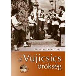 Jávorszky Béla Szilárd: A Vujicsics-örökség (CD-melléklettel)
