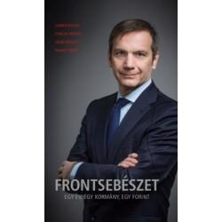 Faragó József - Lakner Zoltán - Pungor András - Szabó Brigitta: Frontsebészet - Egy év, egy kormány, egy forint