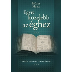 Mózes Huba - Smid Róbert: Egyre közelebb az éghez