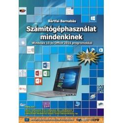Bártfai Barnabás: Számítógéphasználat mindenkinek - Windows 10 és Office 2016 programokkal
