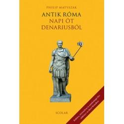 Philip Matyszak: Antik Róma - Napi öt denariusból