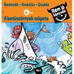 Bosnyák Viktória - Csájiné Knézics Anikó: A betűszörnyek szigete - Rém jó könyvek 2. szint