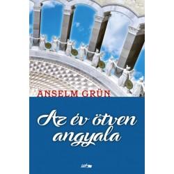 Anselm Grün: Az év ötven angyala