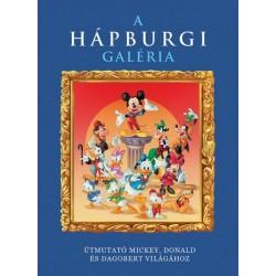 Disney - A Hápburgi Galéria - Útmutató Mickey, Donald és Dagobert világához