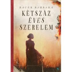 Bauer Barbara: Kétszáz éves szerelem