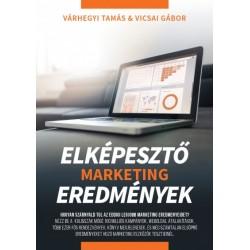 Várhegyi Tamás - Vicsai Gábor: Elképesztő Marketing Eredmények