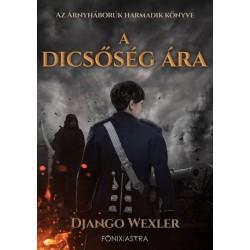 Django Wexler: A dicsőség ára - Árnyháborúk 3.
