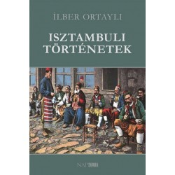 Ilber Ortayli: Isztambuli történetek